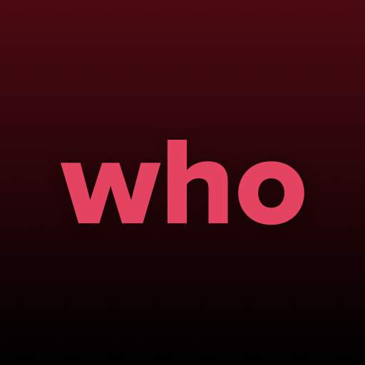 WHO - Live video chat & Match & Meet me